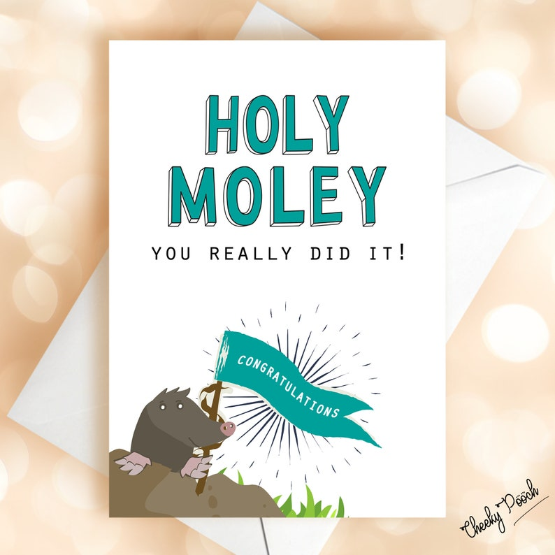 Graduation card, Holy Moley, Funny sayings, Congratulations card, Well  done, New Job, Passed exams, Driving test, Graduation, Anniversary