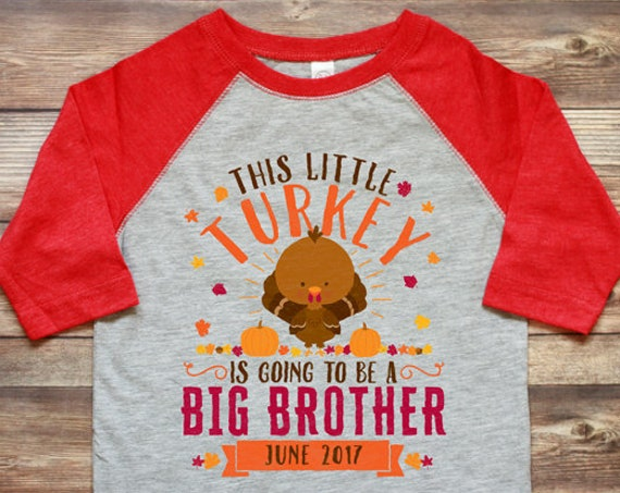 b38927b10 ... Thanksgiving Big Brother Raglan Shirt - This Little Turkey is going to  be a Big Brother
