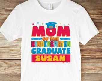 Mom of the Graduate Shirt - Kindergarten Graduation - Mom Graduation Shirt - Preschool Graduation - Proud Mom of a graduate - preschool grad