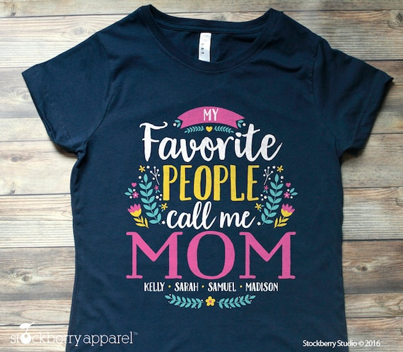 My Favorite People Call Me Mom Shirt