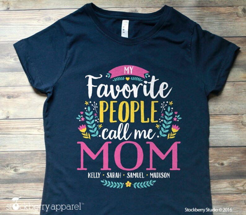 My Favorite People Call Me Mom Shirt Mothers Day Gift