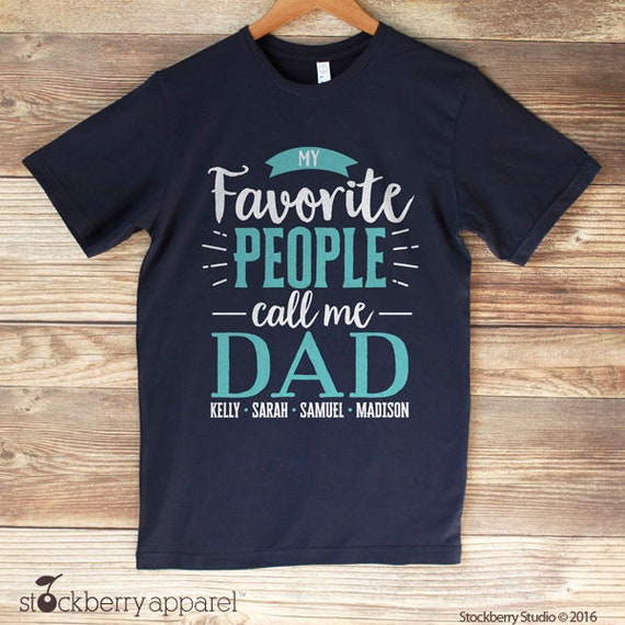 My Favorite People Call Me Dad Shirt