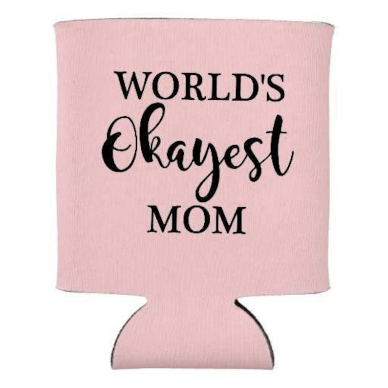 World's Okayest Mom  Can Coolie  Beverage Coolie  Can image 0