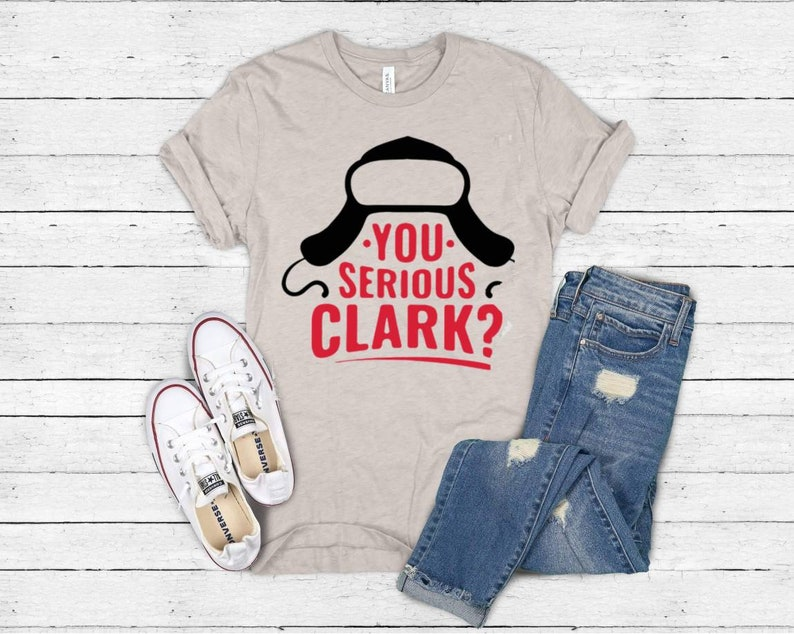 Are You Serious Clark Tee  Adult Humor Tee  Christmas Humor image 0