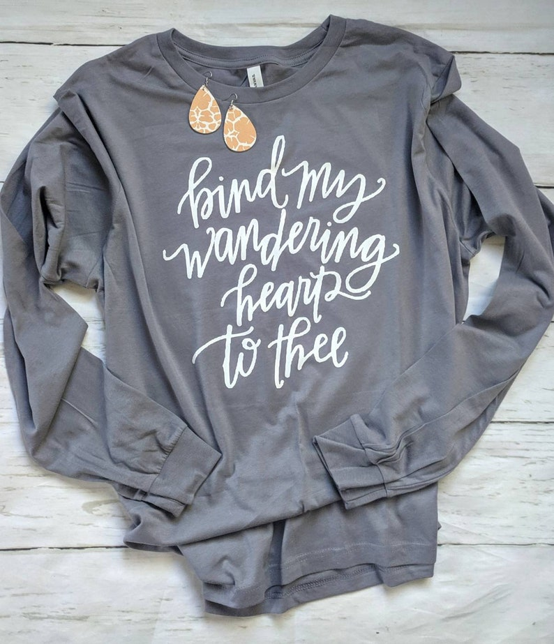 Bind My Wandering Heart To Thee T-shirt  Christian T-shirt image 0