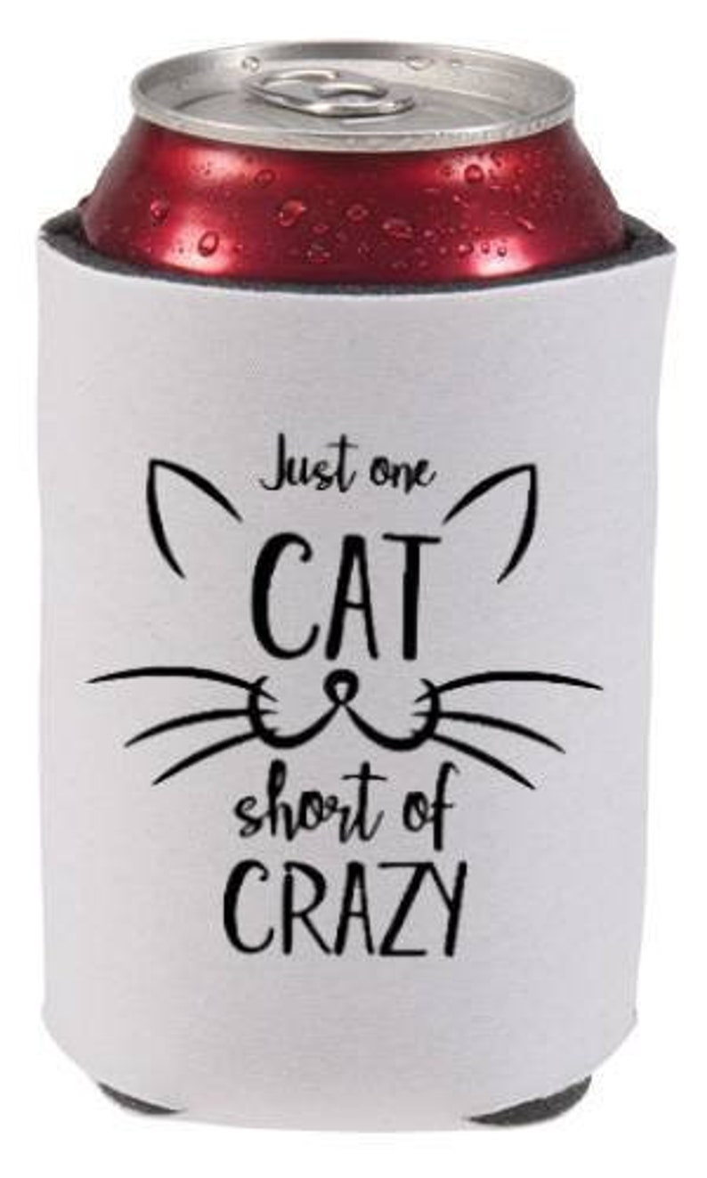 Crazy Cat Lady  Can Coolie  Beverage Coolie  Can Sleeve  image 0