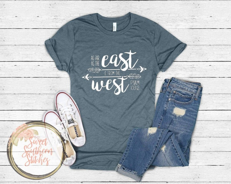 As Far As The East Is From The West Adult Tee  Christian image 0