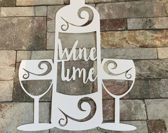 Wine time/ wine drinker gift idea/ paper cut/ wine drinker/ wine glasses/ gift for her/ gift ideas/ birthday gift/ wall art/ home decor