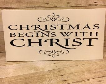 Christmas Begins With Christ - Christmas Wood Sign - Christmas Gift - Inspirational Sign - Christmas Decor - Home Decor - Religious Sign