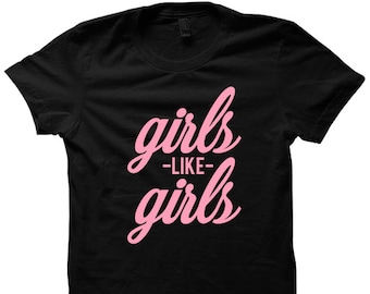 10745d96fdcb0 Girls Like Girls T-shirt Funny Shirts Ladies Tops Unisex Tees Plus Sizes  Cute Gifts For Teens Cool Birthday Christmas Gifts Back To School