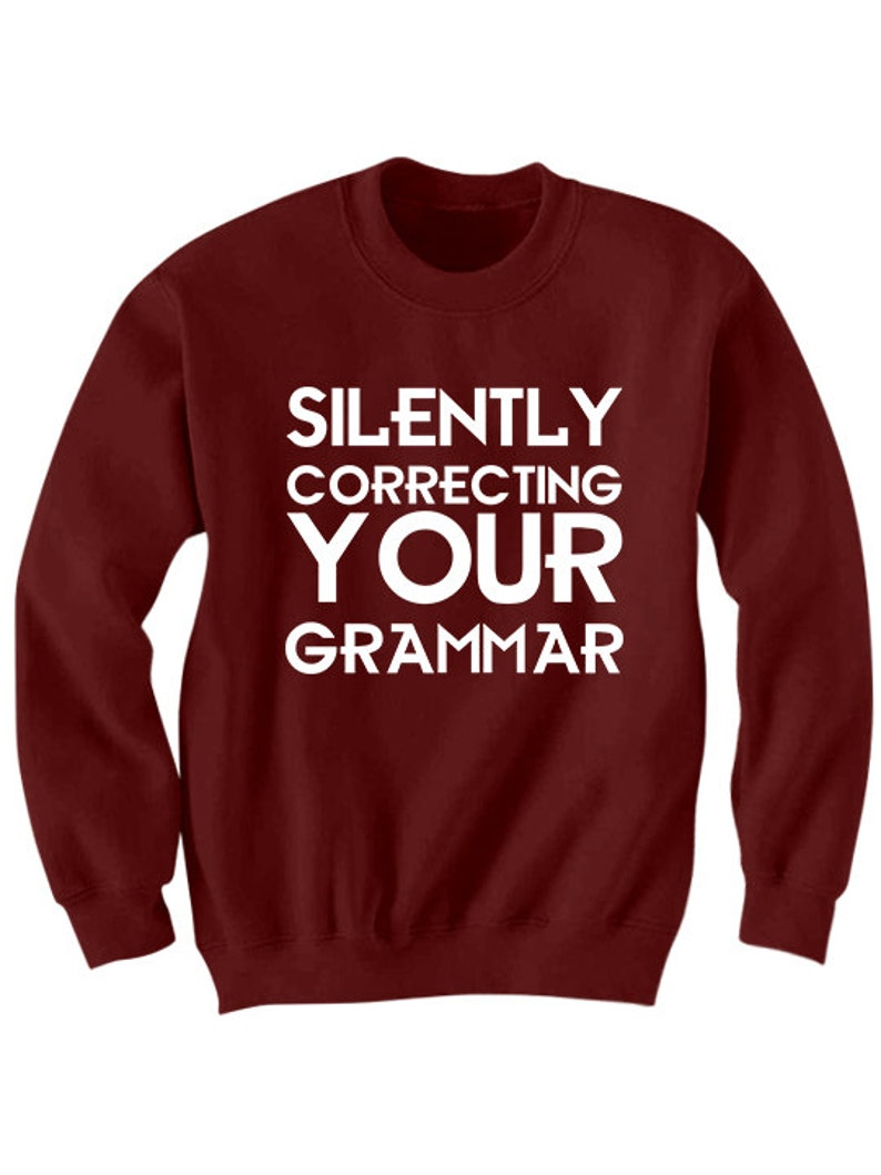 b9903707 Silently Correcting Your Grammar Sweatshirt Funny Sweaters For | Etsy