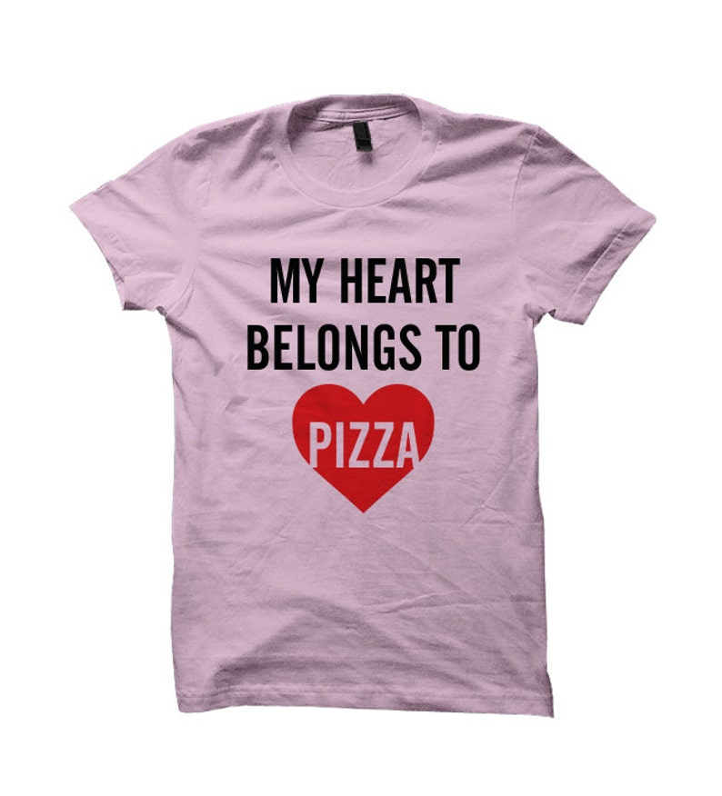 3b9f23441 Valentines Gifts My Heart Belongs To Pizza T-shirt Pizza Shirt   Etsy