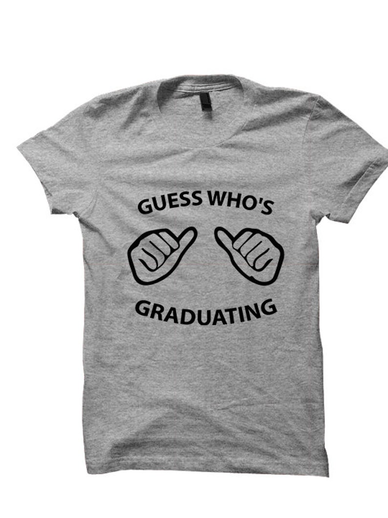 24d2755b6b Graduation T-shirt Guess Who's Graduating Shirt Funny Tees   Etsy