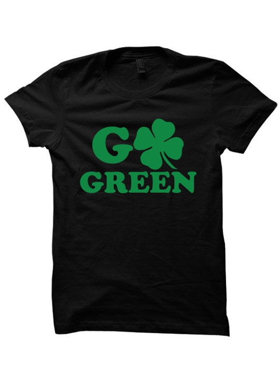 2510179f9 St Patrick's Day Shirt GO GREEN Irish Shirt Funny Tees   Etsy