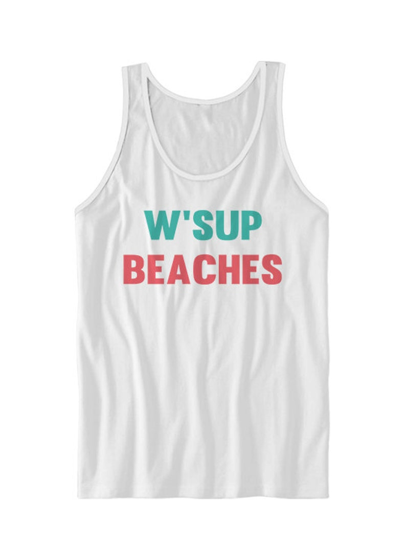 3d2ade19458aa9 W sup Beaches Tank Top Funny Tank Tops With Sayings Summer