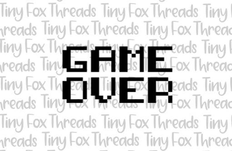 Game Over Retro Video Game SVG Cut File Cute Sayings Unisex image 0