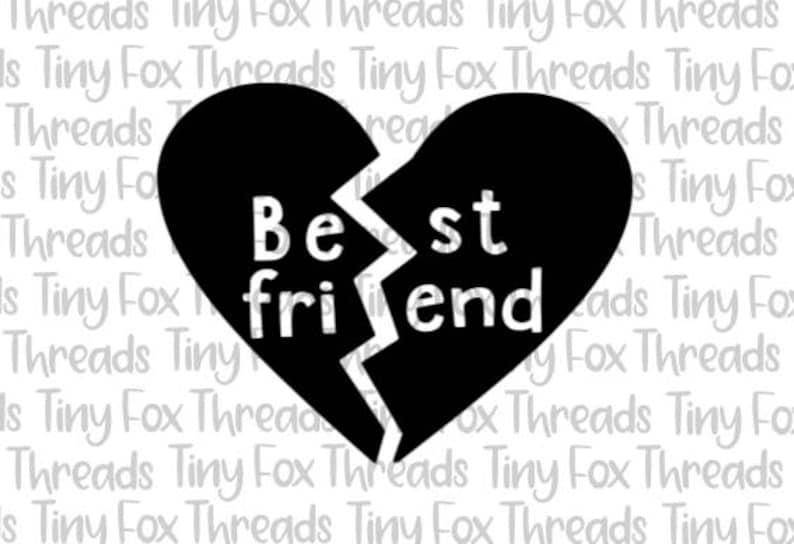 Best Friends Broken Heart SVG Cut File Cute Sayings Kids Girls image 0