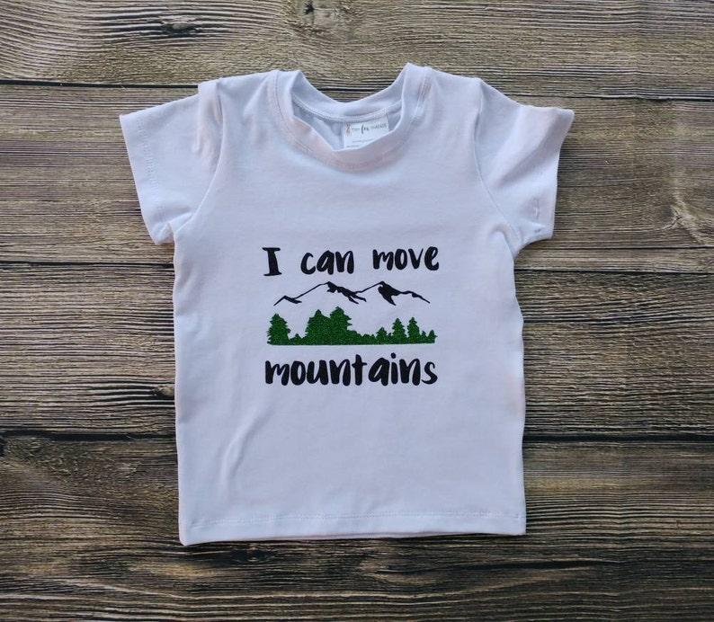 I Can Move Mountains Tee Shirt Baby Tee Shirt Toddler Tee image 0
