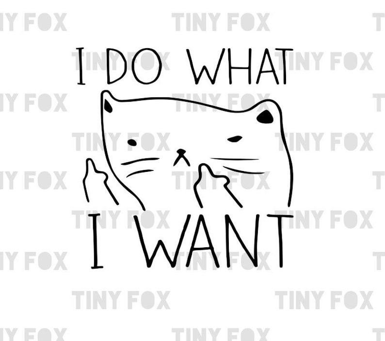 I Do What I Want SVG Cut File Sassy Cat Funny Cute image 0
