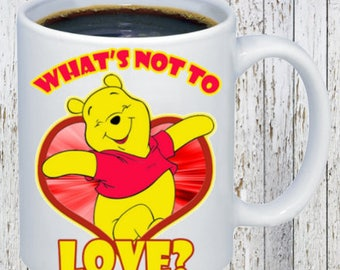 Pooh-What's not to Love Coffee Mug