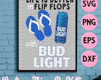Life is better in Flip Flop and Bud Light SVG
