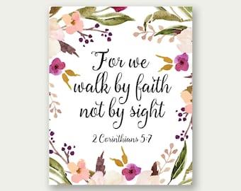 2 Corinthians 5:7, For We Walk By Faith Not By Sight, Bible Verse Print, Bible Verse Art, Scripture Print, Christian Art, Scripture Quote
