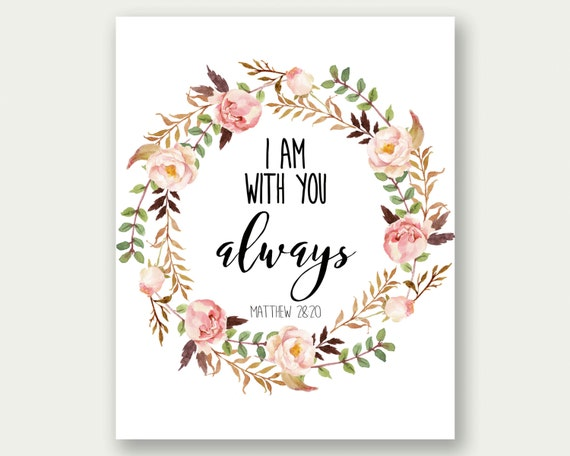 I Am With You Always Matthew 2820 Printable Bible Verse Etsy