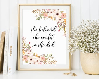 She Believed She Could So She Did, Motivational Quote, Floral Printable, Determination Print, Nursery Wall Art, Nursery Decor, Nursery Print