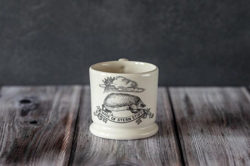Made Of Stern Stuff Half Pint Coffee Mug. Motto Mug . Hedgehog image 0