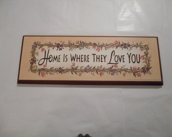 Home is where they love you