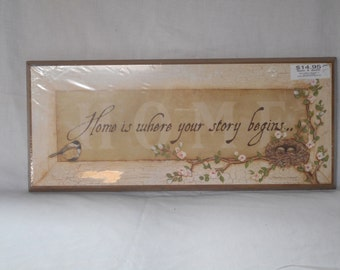 Home is where the story begins sign