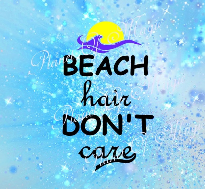 Beach Hair Don\'t Care Svg, Summer SVG, Cut File Svg, Nautical SVG, Quotes  Svg, Cricut Cutting file, Silhouette Dxf