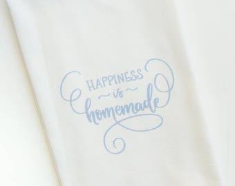 Happiness is Homemade Cotton Tea Towel