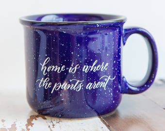 Home is Where the Pants Aren't Camp Mug
