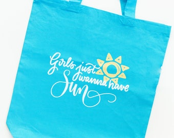 Girls Just Wanna Have SUN Tote Bag