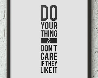 Do Your Thing & Don't Care If They Like It, Wall Art, A2, Instant Download, Printable, DIY, Digital Download, Decor, jpg, pdf