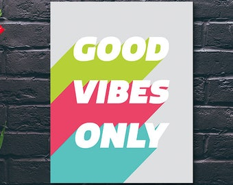 Good Vibes Only Wall Art, A2, A3, A4, 8x10, Instant Download, Shine Printable, DIY, Digital Download, Decor, Modern, Black and White