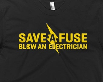 15e7f0da Save A Fuse Blow An Electrician Tall T-Shirt   Funny Electrician Shirt   Electrician  Dad   Gift For Electrician   Electrical Engineer