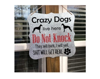 Crazy Dogs Sign | Dog Sign Decor | Home Decor | Crazy Dogs live here | Dog Signs | Dog will Bark | Barking Dogs Sign | Do Not Knock Sign |
