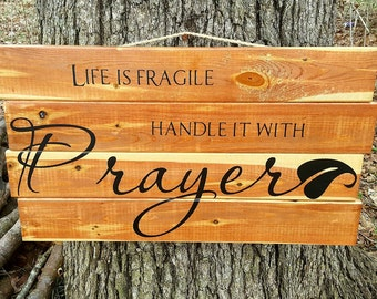 Prayer sign, Life is fragile sign, Handle it with prayer, Rustic prayer sign, Valentines Day gift, Christian decor