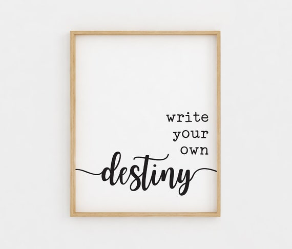 Write Your Own Destiny Quote Printable Wall Art Black And White Inspirational Graduation Quote 8x10 Digital Art Print Instant Download