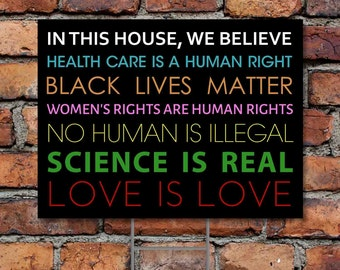 In This House We Believe Yard Sign - DOWNLOAD ONLY - Immigration Sign, Trump Sign, Black Lives Matter Sign, LGBTQ Sign, Women's Righ