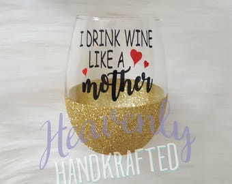 I Drink Wine Like a Mother Glitter Dipped Stemless Wine Glass // Mom Glitter Dipped Wine Glass // Mom Gift // Mom Birthday // Mother Glass
