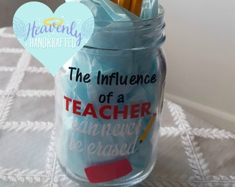 The Influence of a Teacher Mason Jar, Personalized Teacher Gift, Personalized Mason Jar, Personalized End of School Teacher Gift,