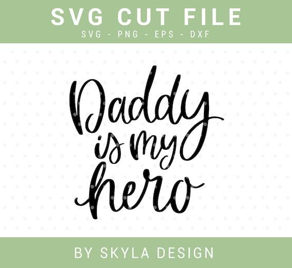 Daddy Is My Hero Svg File Kids Svg Dad Svg Father Day Svg Etsy