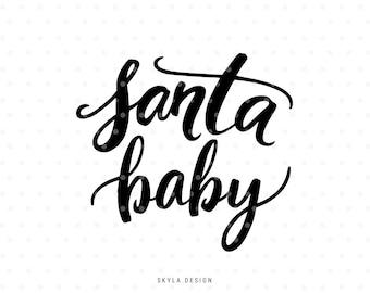 Santa baby Svg, Christmas Svg file, Santa Baby, Christmas clipart, Santa Svg, Christmas SVG, Hand lettered svg, Christmas quote