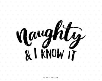 Naughty svg, Naughty and I know it, Cute Svg, Christmas SVG file, Funny svg, Christmas clipart, Cut file, Hand lettered svg, Christmas quote
