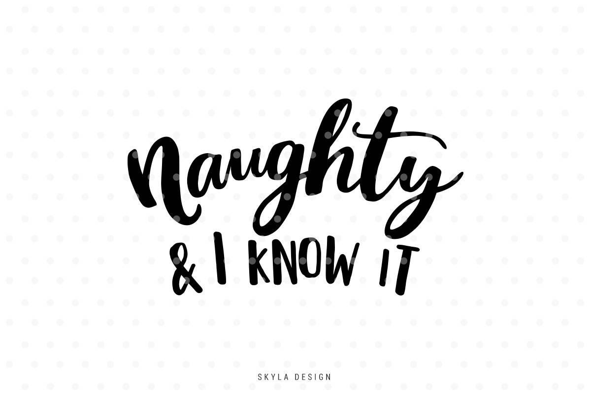 Naughty svg Naughty and I know it Cute Svg Christmas SVG | Etsy