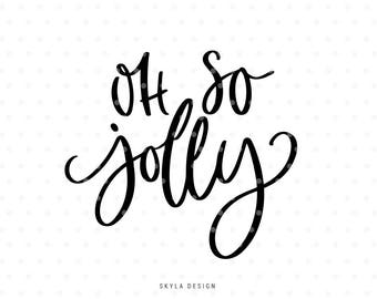 Oh So Jolly SVG, Christmas SVG file, Christmas clipart, Handlettered svg, Kids svg, Commercial use, Winter svg, Merry Christmas SVG file,