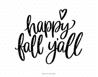 Happy Fall Yall, Svg cutfiles, Autumn quote